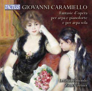 GIOVANNI CARAMIELLO: Operatic Fantasias for harp and piano and solo harp